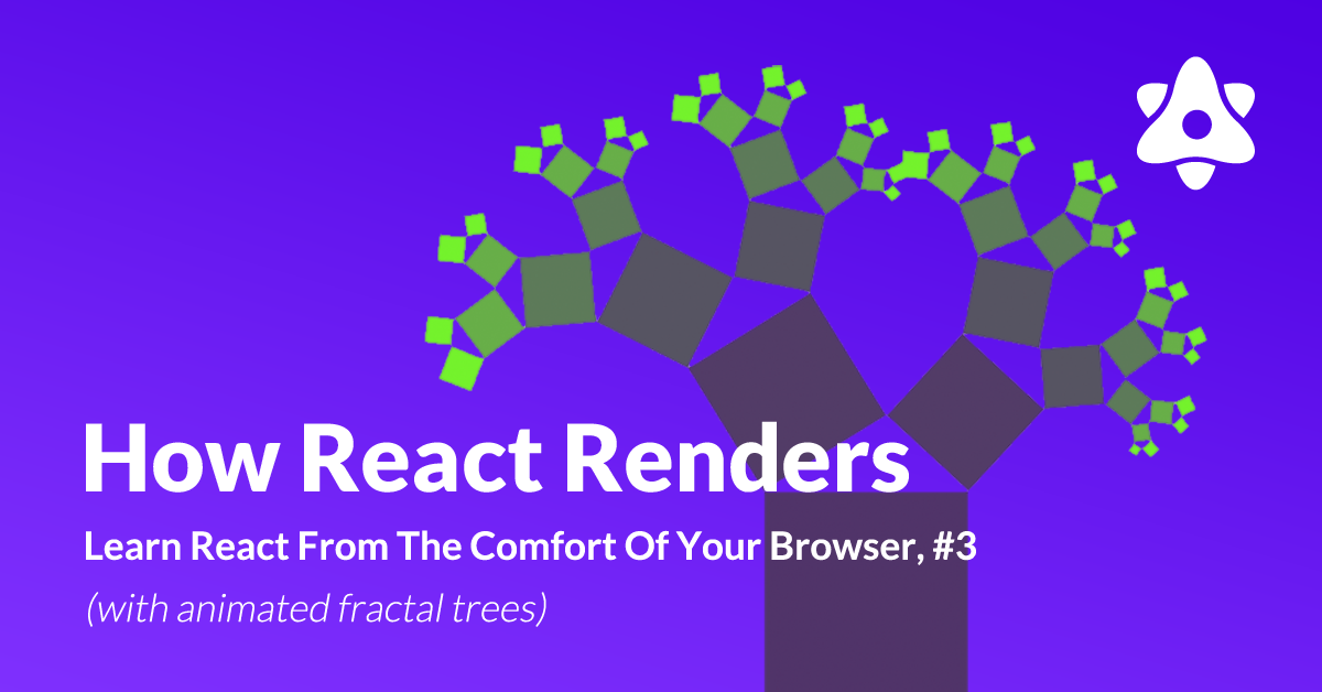 How React Renders and Re-renders (with animated fractals)